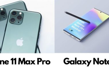 iPhone 11 Max pro Vs Galaxy Note 10 plus