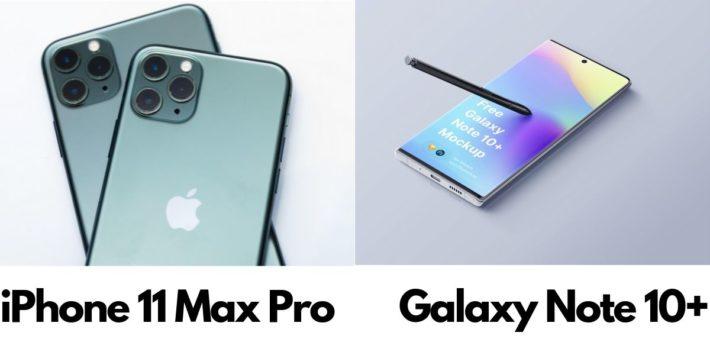 iPhone 11 Max pro Vs Galaxy Note 10 plus