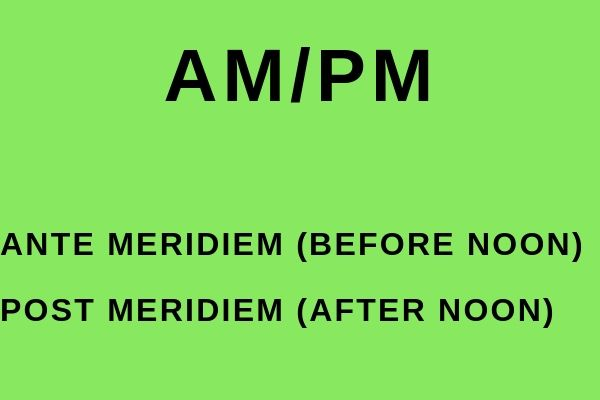 Full name of AM/PM