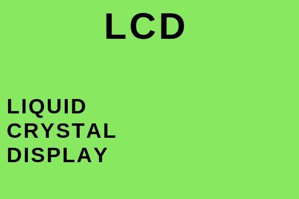 Full name of LCD