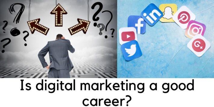 Is digital marketing a good career?