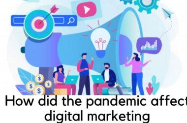 the pandemic affect digital marketing
